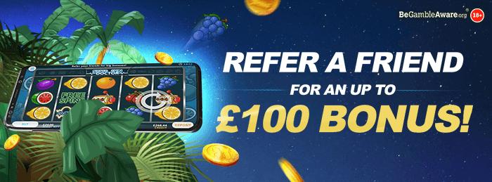 Refer a friend for an up to £100 Bonus! - Cashmo Casino Bonus